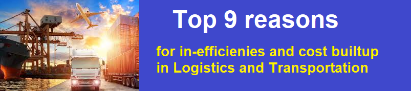 Top 9 reasons for increased cost & inefficiencies in Logistics and Supply Chain